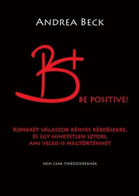 B+ Be positive! - Felvilágosító történet