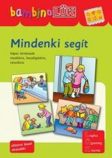 Mindenki segít - Képes történetek mesélésre, beszélgetésre, tanulásra - bambinoLÜK