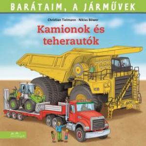 Kamionok és teherautók - Barátaim, a járművek 11.