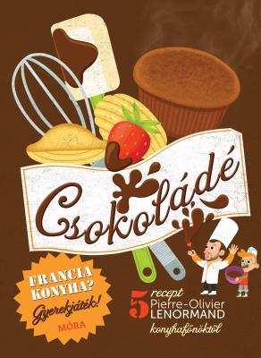 Csokoládé - Francia konyha? Gyerekjáték!