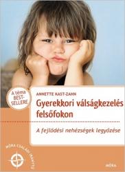 Gyerekkori válságkezelés felsőfokon - A fejlődési nehézségek legyőzése - Móra családi iránytű - Móra Családi Iránytű