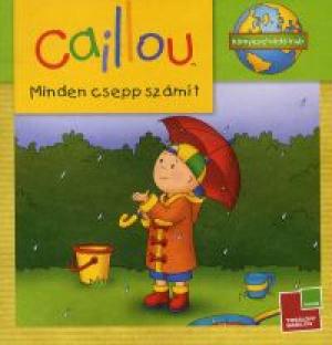 Caillou - Minden csepp számít!