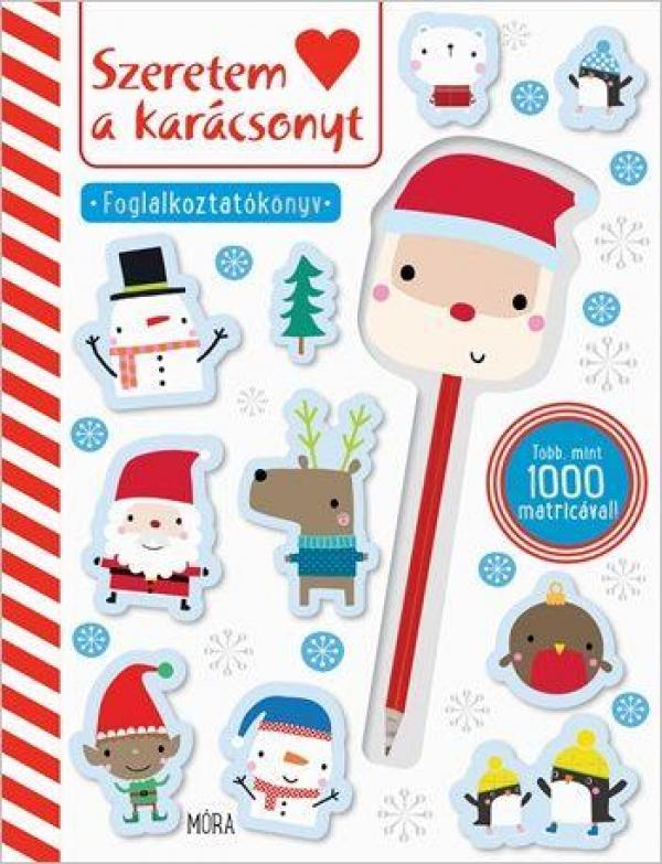 Szeretem a karácsonyt - Foglalkoztatókönyv több mint 1000 matricával és Mikulásos ceruzadísszel