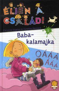 Éljen a család! 5. - Baba-kalamajka