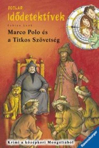 Marco Polo és a Titkos Szövetség - Idődetektívek 2.