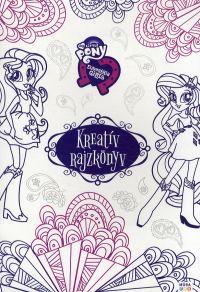 My Little Pony Equestria Girls - Kreatív rajzkönyv
