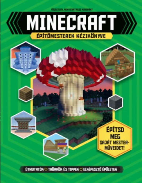 Minecraft - Minecraft építőmesterek kézikönyve - Építsd meg saját mesterműveidet!