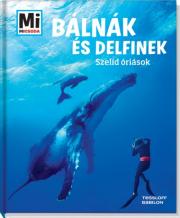 Mi Micsoda - Bálnák és delfinek - Szelíd óriások