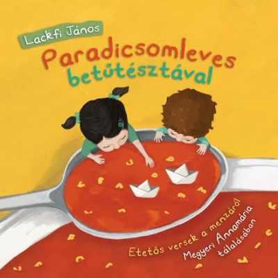 Paradicsomleves betűtésztával - Etetős versek a menzáról