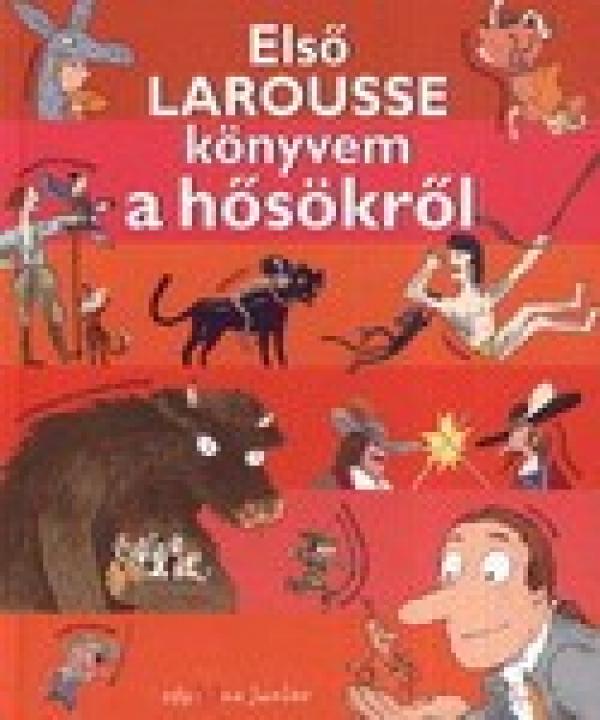 Első Larousse könyvem a hősökről