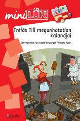 Tréfás Till megunhatatlan kalandjai - Szövegértést és olvasási készséget fejlesztő füzet - 3. osztál - miniLÜK