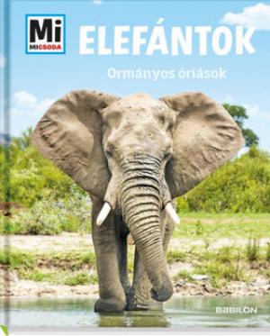 Mi micsoda - Elefántok - Ormányos óriások
