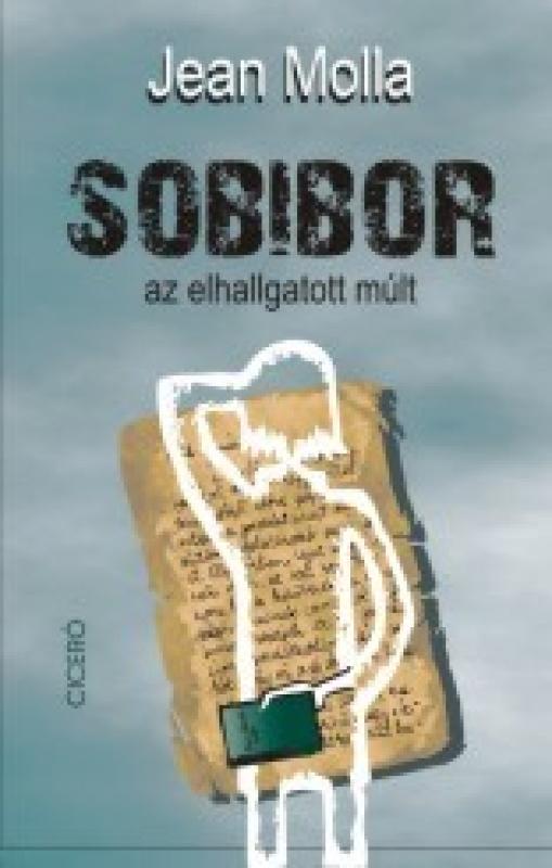 Sobibor, az elhallgatott múlt