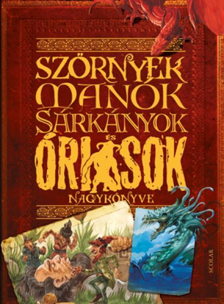 Szörnyek, manók, sárkányok és óriások nagykönyve