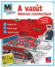 Mi Micsoda Junior Matricás Rejtvényfüzet - A vasút