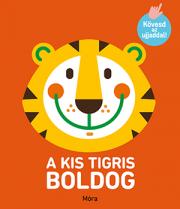 Kövesd az ujjaddal - A kis tigris boldog