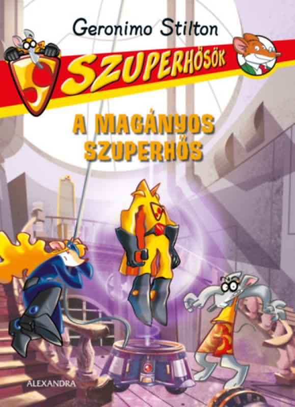 Szuperhősök 6. - A magányos szuperhős