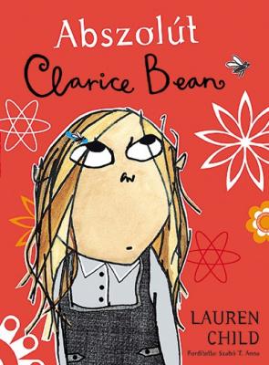 Clarice Bean 1. - Abszolút Clarice Bean