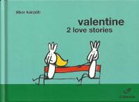 Valentine - 2 love stories