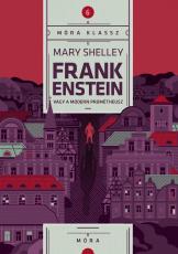 Frankenstein - Móra Klassz 6.
