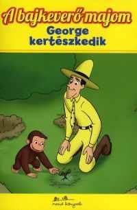 A bajkeverő majom 6. - George kertészkedik