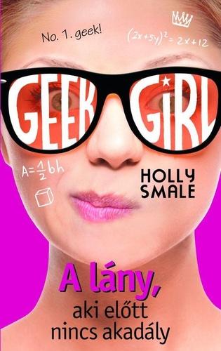 A lány, aki előtt nincs akadály - No. 1. geek!