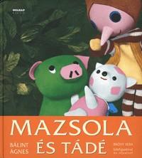 Mazsola és Tádé - Bródy Vera bábfiguráival és rajzaival