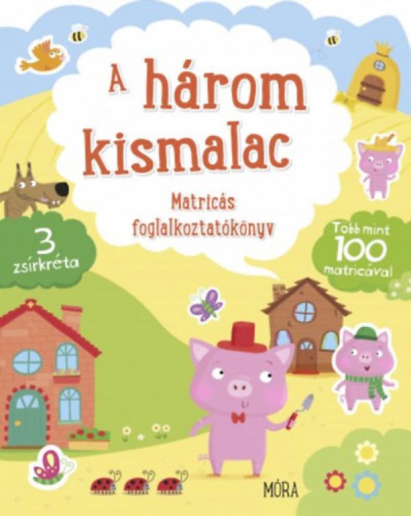 A három kismalac - Matricás foglalkoztatókönyv - Több mint 100 matricával