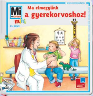 Mi Micsoda Mini 11. - Ma elmegyünk a gyerekorvoshoz!