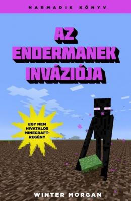 Az endermanek inváziója - Egy nem hivatalos Minecraft-regény