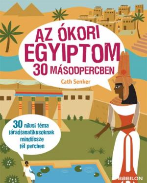 Az ókori Egyiptom 30 másodpercben
