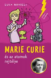 Marie Curie és az atomok rejtélye - Isteni szikrák 4.