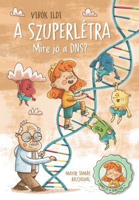 A szuperlétra - Mire jó a DNS?