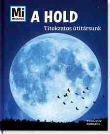 Mi Micsoda - A Hold - Titokzatos útitársunk
