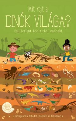 Mit rejt a dinók világa?