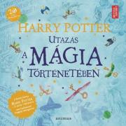 Harry Potter - Utazás a mágia történetében