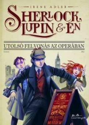 Sherlock, Lupin és én 2. - Utolsó felvonás az Operában