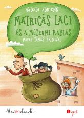 Matricás Laci és a múzeumi rablás - Most én olvasok! 2.