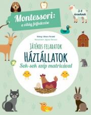 Háziállatok - Játékos feladatok sok-sok szép matricával - Montessori: A világ felfedezése