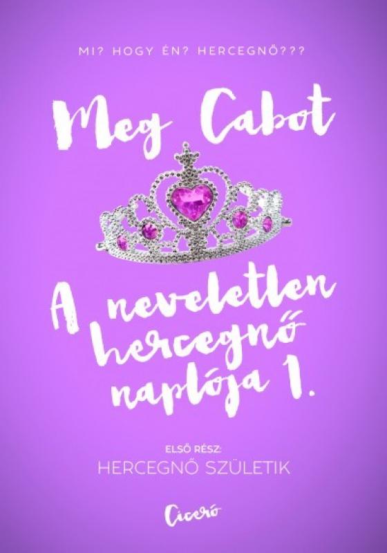 A neveletlen hercegnő naplója 1. - Hercegnő születik