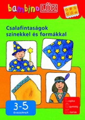 Csalafintaságok színekkel és formákkal - bambinoLÜK