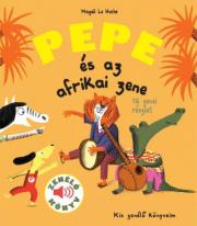 Pepe és az afrikai zene - Zenélő könyv