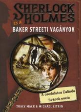 Sherlock Holmes és a Baker Streeti Vagányok 1. - A csodálatos Zalinda fivérek esete