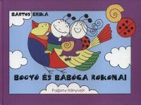 Bogyó és Babóca rokonai