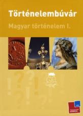 Történelembúvár - Magyar történelem I.