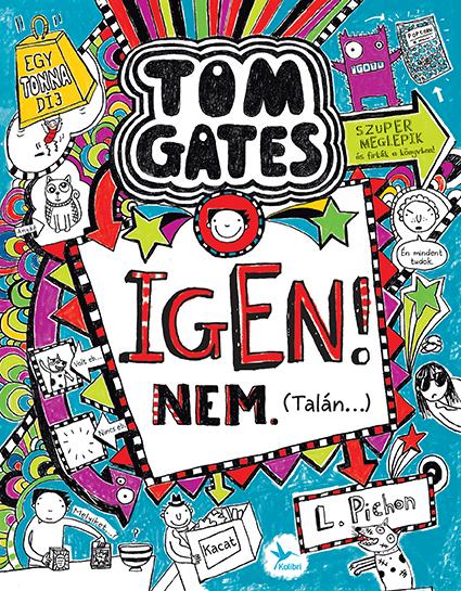 Tom Gates 7. - Tom Gates 7. - Igen! Nem. (Talán…)
