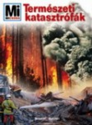 Mi Micsoda - Természeti katasztrófák
