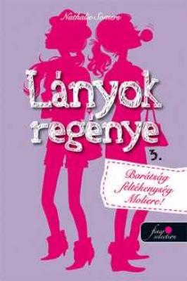 Lányok regénye 3. - Barátság, féltékenység, Moliere