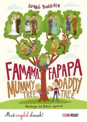 Famama, Fapapa - Mummy tree, Daddy tree