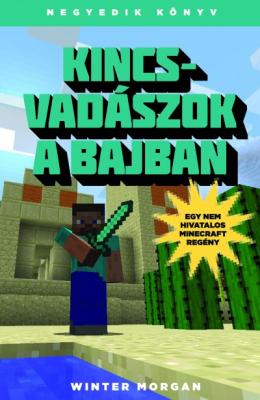 Kincsvadászok a bajban - Egy nem hivatalos Minecraft-regény